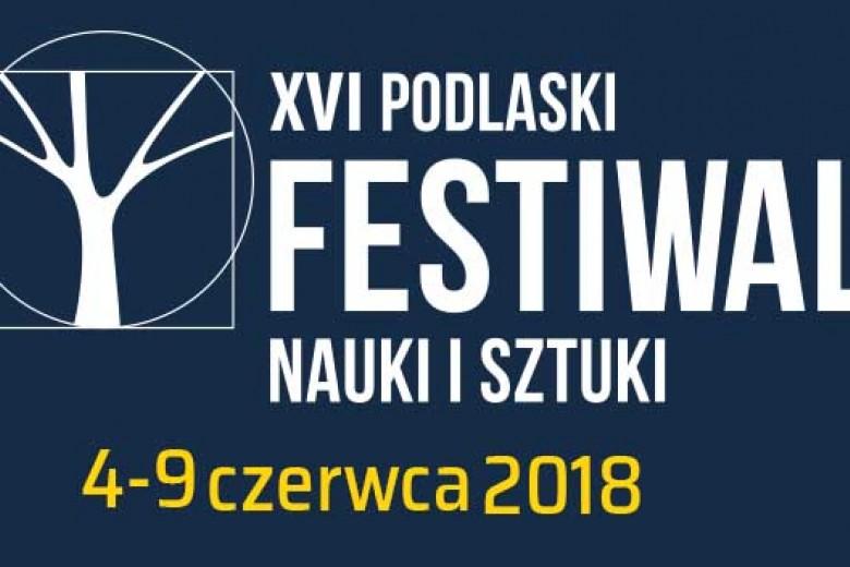 XVI Podlaski Festiwal Nauki i Sztuki.